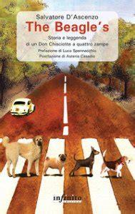 The Beagle's: Storia e leggenda di un Don Chisciotte a quattro zampe (Narrativa)