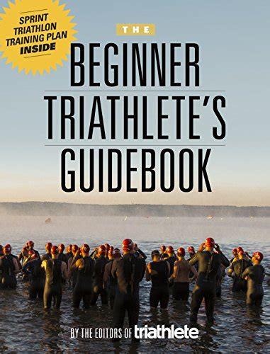 The Beginner Triathlete S Guidebook English Edition