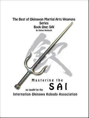 The Best Of Okinawan Martial Arts Weapons Series Book One Sai