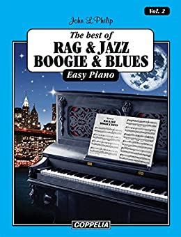 The Best Of Rag Jazz Boogie And Blues Easy Piano Vol 2