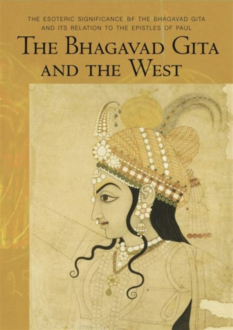 The Bhagavad Gita And The West The Esoteric Significance Of The Bhagavad Gita And Its Relation To The Epistles Of Paul Collected Works Of Rudolf Steiner