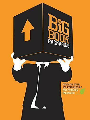 The Big Book Of Packaging By Will Burke 2011 03 22