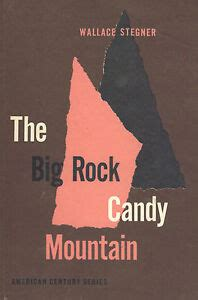 The Big Rock Candy Mountain Wallace Stegner