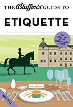 The Bluffers Guide To Etiquette Blu