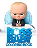The Boss Baby Coloring Book This Amazing Coloring Book Will Make Your Kids Happier And Give Them Joy Ages 2 7