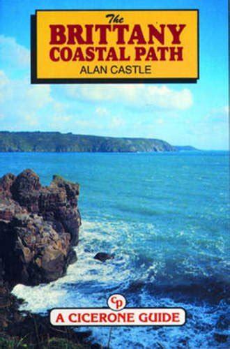 The Brittany Coastal Path (Cicerone Guide)
