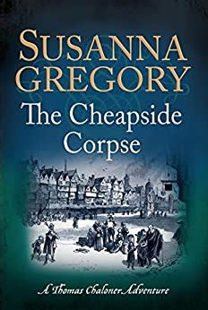 The Cheapside Corpse The Tenth Thomas Chaloner Adventure Adventures Of Thomas Chaloner Book 10 English Edition