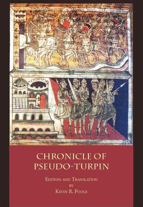The Chronicle Of Pseudo Turpin Book Iv Of The Liber Sancti Jacobi Codex Calixtinus Italica Press Medieval And Renaissance Texts
