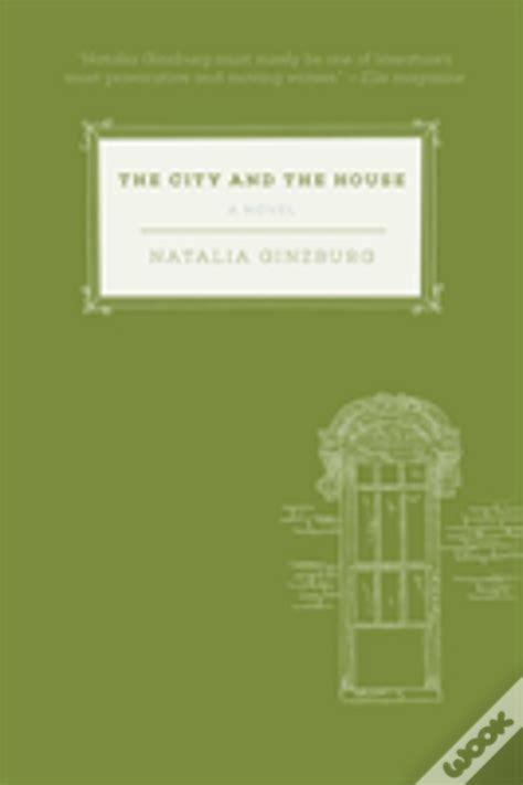 The City And The House A Novel
