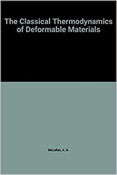 The Classical Thermodynamics of Deformable Materials (Cambridge Monographs on Physics)