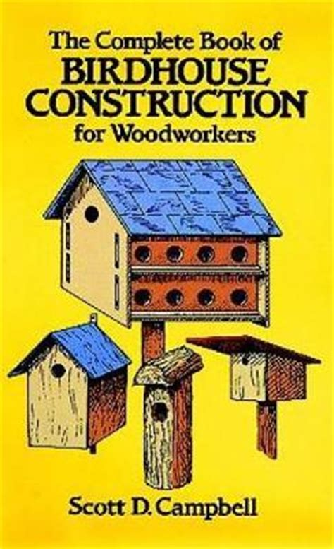 The Complete Book of Bird House Construction for Woodworkers (Dover Woodworking)