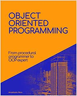 The Complete Guide To Object Oriented Programming Go From Procedural Programming To An Oop Expert In Php English Edition