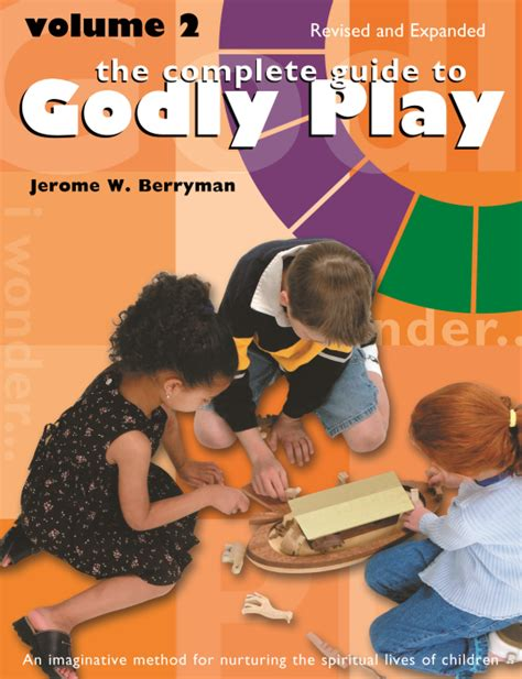 The Complete Guide to Godly Play: Volume 2, Revised and Expanded (Godly Play (Paperback))