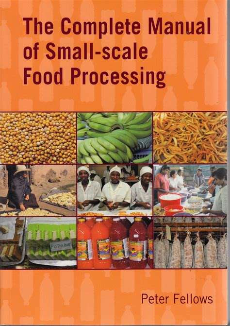 The Complete Manual Of Small Scale Food Processing
