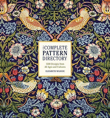 The Complete Pattern Directory 1500 Designs From All Ages And Cultures English Edition
