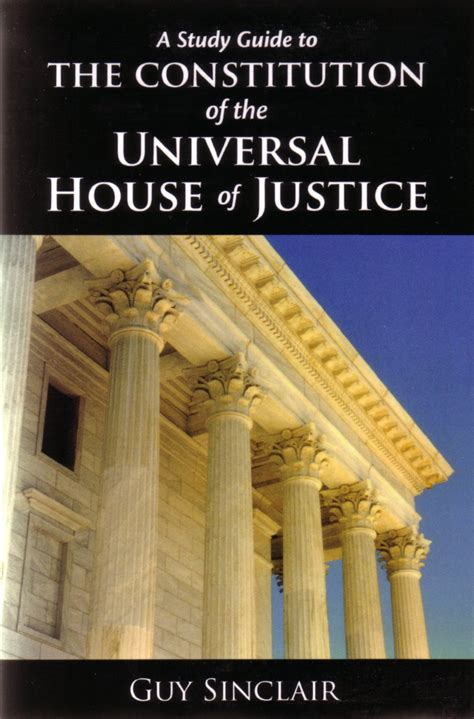 The Constitution Of The Universal House Of Justice English Edition