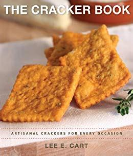 The Cracker Book Artisanal Crackers For Every Occasion By Cart
