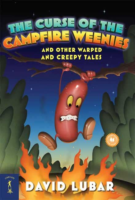 The Curse Of Campfire Weenies And Other Warped Creepy Tales Series 3 David Lubar