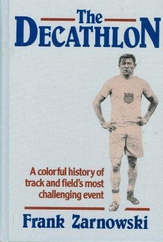 The Decathlon A Colourful History Of Track And Field S Most Challenging Event