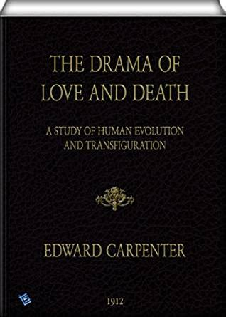 The Drama Of Love And Death A Study Of Human Evolution And Transfiguration English Edition