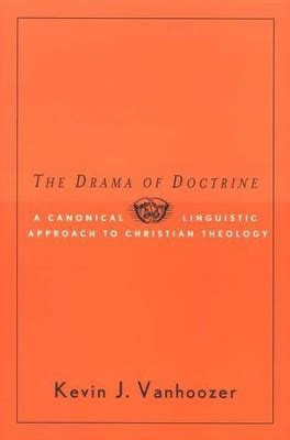 The Drama of Doctrine: A Canonical-linguistic Approach to Christian Theology