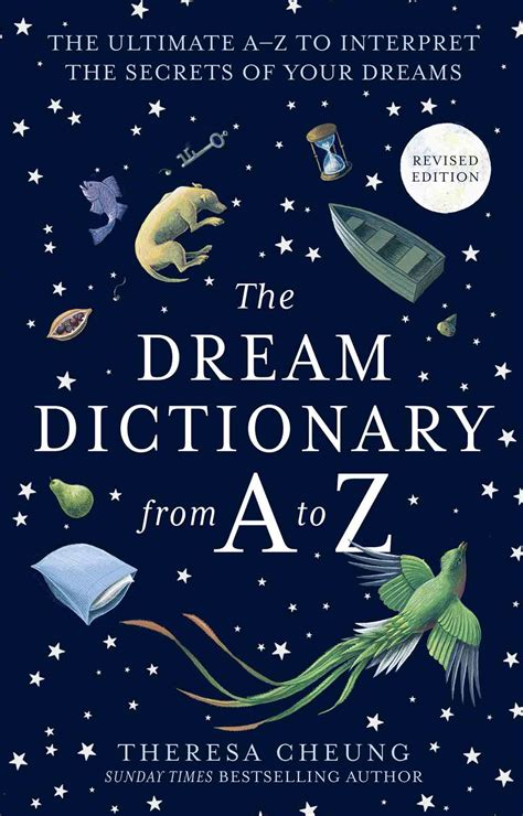 The Dream Dictionary from A to Z: The Ultimate A–Z to Interpret the Secrets of Your Dreams: The Ultimate A-Z to Interpret the Secrets of Your Dreams