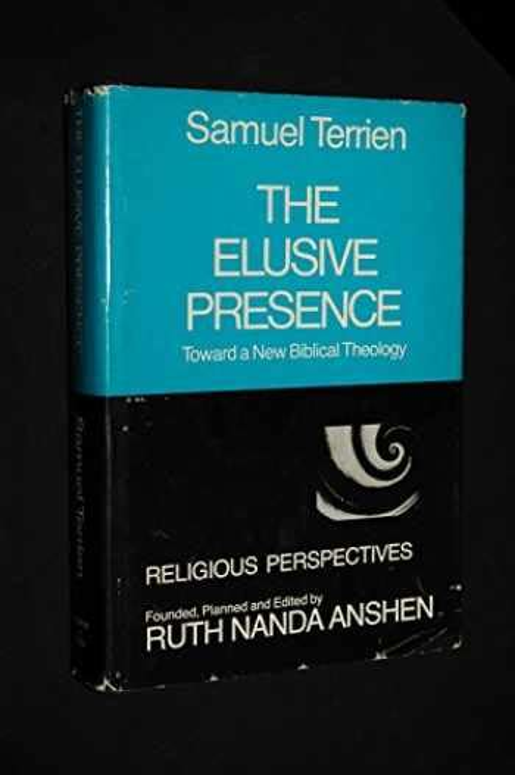 The Elusive Presence Toward A New Biblical Theology