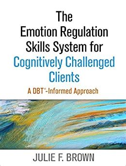 The Emotion Regulation Skills System For Cognitively Challenged Clients A Dbt Informed Approach English Edition