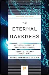 The Eternal Darkness A Personal History Of Deep Sea Exploration Princeton Science Library