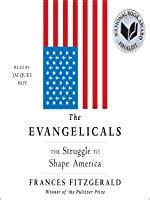 The Evangelicals The Struggle To Shape America