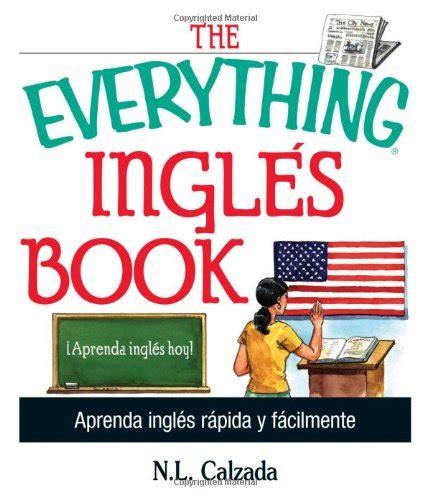 The Everything Ingles Book Aprende Ingles Rapida Y Facilmente Everything