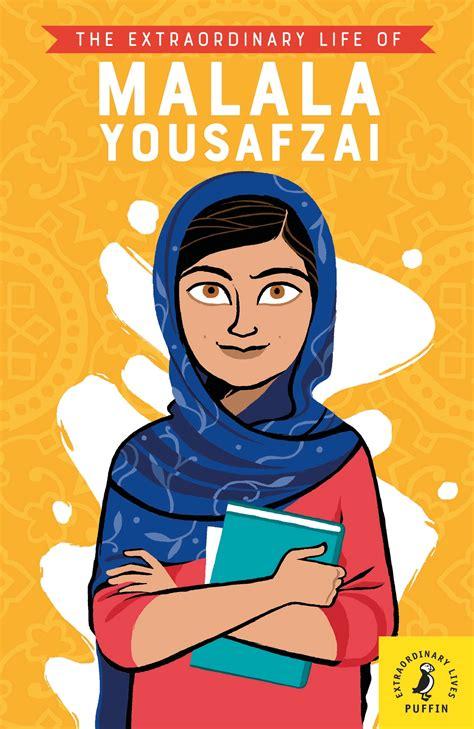 The Extraordinary Life Of Malala Yousafzai Extraordinary Lives