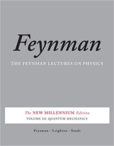 The Feynman Lectures on Physics, Vol. III: The New Millennium Edition: Quantum Mechanics