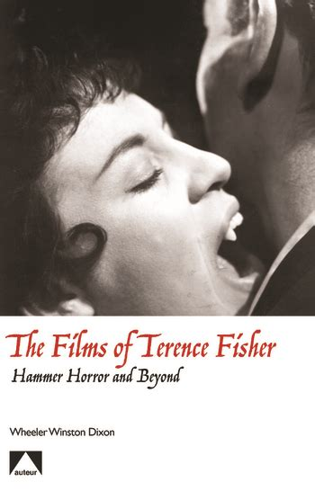 The Films Of Terence Fisher Hammer Horror And Beyond