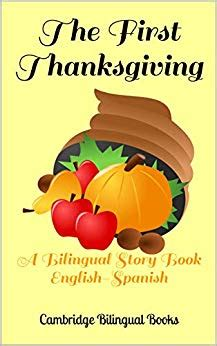 The First Thanksgiving A Bilingual Story Book English Spanish English Edition