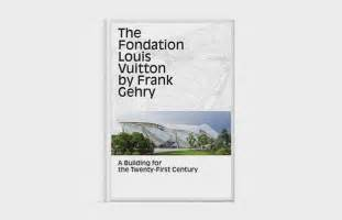 The Fondation Louis Vuitton By Frank Gehry A Building For The Twenty First Century By Unknown 2014 12 23
