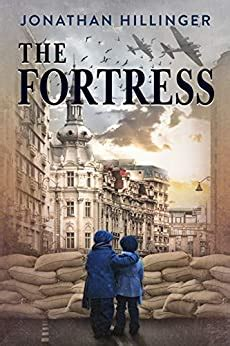 The Fortress A Historical Fiction Novel Based On A Ww2 True Story English Edition
