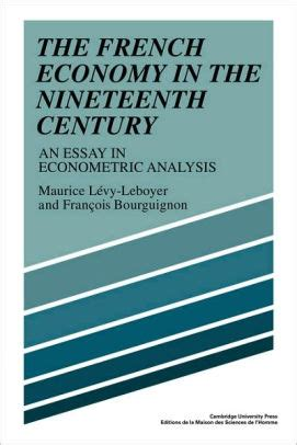 The French Economy in the 19th Century : An Essay in Econometric Analysis