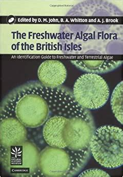 The Freshwater Algal Flora of the British Isles with DVD-ROM: An Identification Guide to Freshwater and Terrestrial Algae