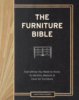The Furniture Bible: Everything You Need to Know to Identify, Restore & Care for Furniture
