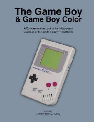 The Game Boy And Game Boy Color A Comprehensive Look At The History And Success Of Nintendos Early Handhelds