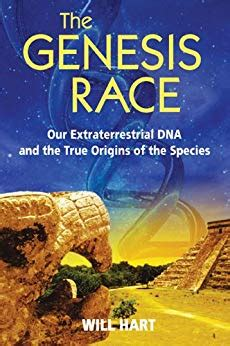 The Genesis Race Our Extraterrestrial Dna And The True Origins Of The Species English Edition