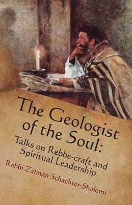 The Geologist Of The Soul Talks On Rebbe Craft And Spiritual Leadership