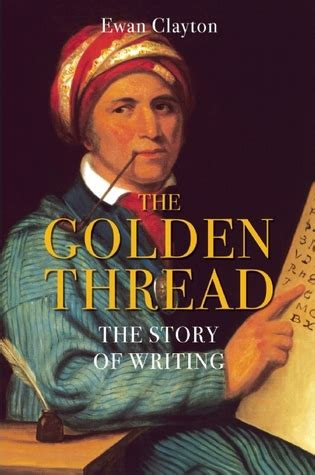 The Golden Thread The Story Of Writing