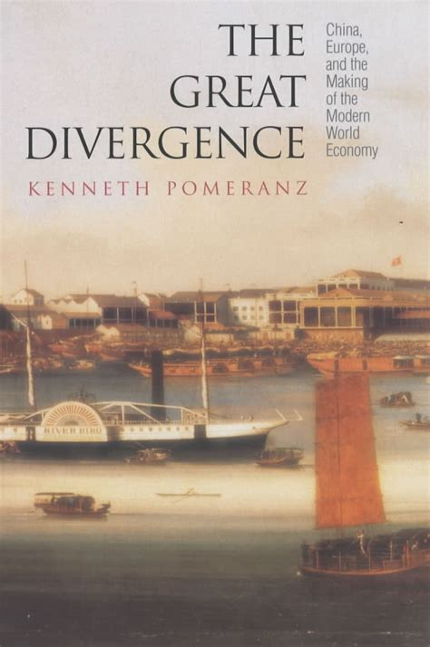 The Great Divergence China Europe And The Making Of The Modern World Economy