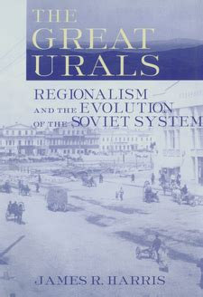 The Great Urals Regionalism And The Evolution Of The Soviet System