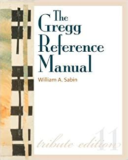 The Gregg Reference Manual A Manual Of Style Grammar Usage And Formatting T