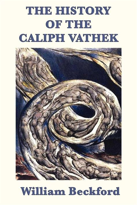 The History Of The Caliph Vathek English Edition