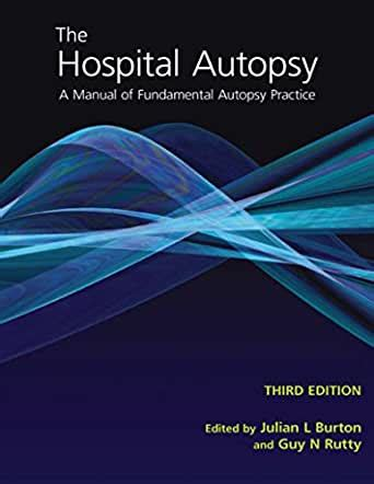 The Hospital Autopsy A Manual Of Fundamental Autopsy Practice Hodder Arnold Publication