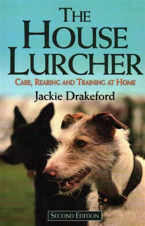 The House Lurcher: Care, Rearing and Training at Home